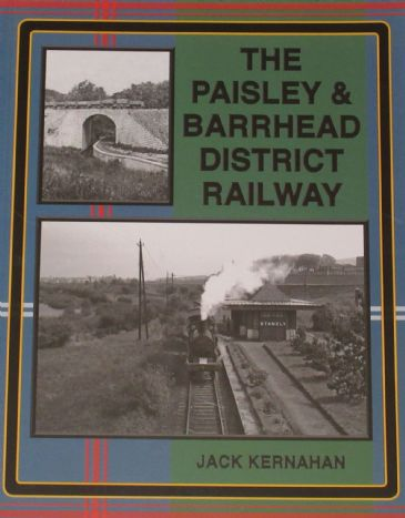 The Paisley & Barrhead District Railway, by Jack Kernahan